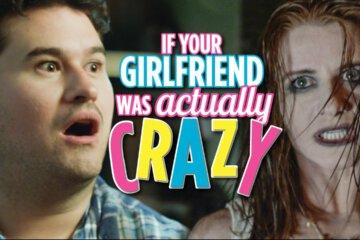 Girlfriend Was Actually Crazy